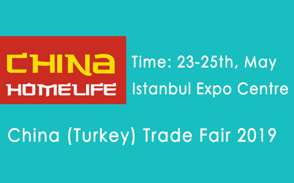?We Will Attend China (Turkey ) Trade Fair 2019